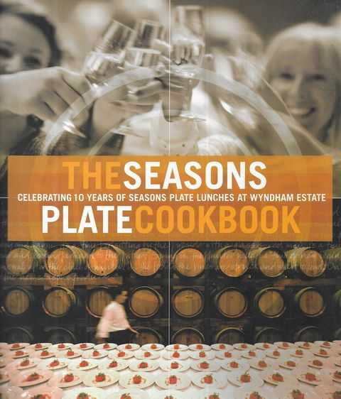 Image for The Seasons Plate Cookbook: Celebrating 10 Years Of Seasons Plate Lunches At Wyndham Estate HomeNon-FictionCooking