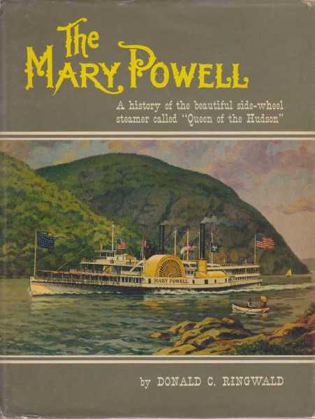 Image for THE 'MARY POWELL' : A History of the Beautiful Side-Wheel Steamer Called 'Queen of the Hudson'