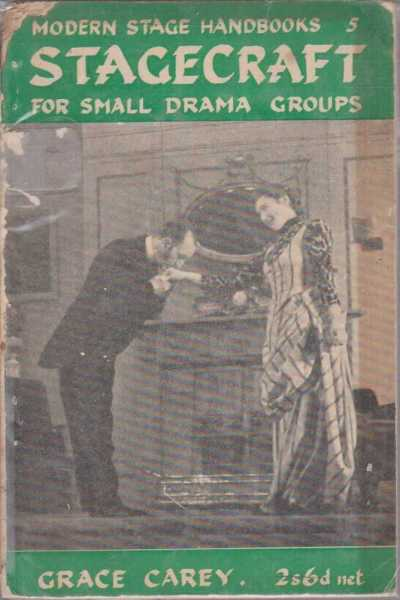 Image for STAGECRAFT FOR SMALL DRAMA GROUPS ( Modern Stage Handbooks 5 )