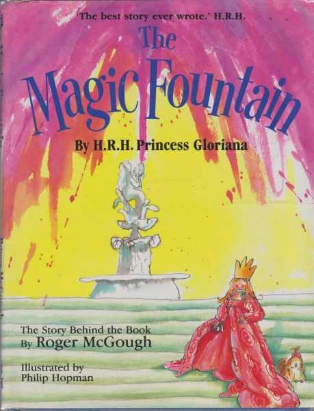 Image for THE MAGIC FOUNTAIN By H. R. H. Princess Gloriana - The Story Behind the Book